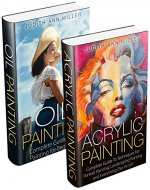 Painting: Box Set: Acrylic Painting and Oil Painting Guide for Beginners - Book Cover