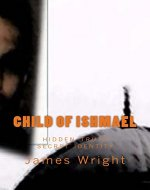 Child of Ishmael: hidden identity hidden truth - Book Cover