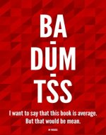 Ba Dum Tss!: 147 jokes that are so bad, they're actually funny! A hilarious collection of the worst humor in the world. - Book Cover