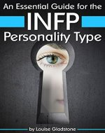 An Essential Guide for the INFP Personality Type: Insight into INFP Personality Traits and Guidance for Your Career and Relationships (MBTI INFP) - Book Cover