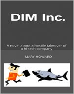 DIM Inc.: A novel about a hostile takeover of a hi-tech company - Book Cover