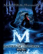 M in the Empire of the Dead: Book Two (M...