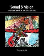 Sound & Vision: The Great Bands Of the 60's-70's-80's - Book Cover