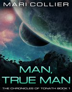Man, True Man (The Chronicles of Tonath Book 1) - Book Cover