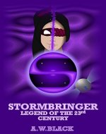 Stormbringer: Legend of the 23rd Century (Legends of the 23rd Century Book 1) - Book Cover