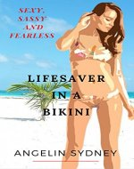 Lifesaver in a Bikini: Sexy, sassy and fearless - Book Cover