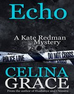 Echo: (A Kate Redman Mystery: Book 6) (The Kate Redman...