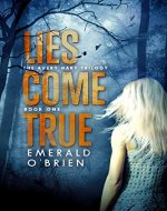 Lies Come True (The Avery Hart Trilogy Book 1) - Book Cover