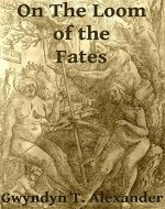 On the Loom of the Fates - Book Cover