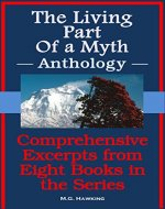The Living Part of a Myth - Anthology: Comprehensive Excerpts from Eight Books in the Series - Book Cover