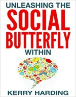 Unleashing the Social Butterfly Within: The Ultimate Guide to Building Connections and Making Friends (Confidence) - Book Cover