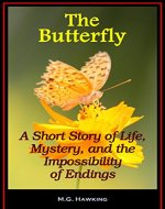 The Butterfly: A Short Story of Life, Mystery, and the Impossibility of Endings - Book Cover