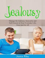 Jealousy: Manage the Jealousy, Insecurity and Self-Esteem in Your Everyday Life, Once and for All (Emotions & Issues Book 2) - Book Cover