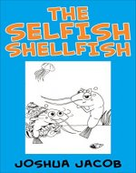The Selfish Shellfish (Laugh, Learn and Color Book 2) - Book Cover