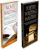 Novel Writing Mastery & Poetry Writing Mastery : Learn To Write A Successful Novel  and Inspirational Poetry Today ! - how to write a novel, how to write poetry - - Book Cover