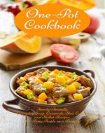 One-Pot Cookbook: Family-Friendly Everyday Soup, Casserole, Slow Cooker and Skillet Recipes for Busy People on a Budget: Dump Dinners and One-Pot Meals (Healthy Cooking and Cookbooks Book 1) - Book Cover