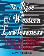 The Rise of Western Lawlessness: Exposing the Ideologies Behind 21st Century Lawlessness - Book Cover