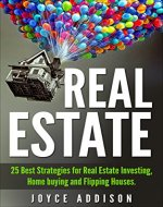 Real Estate: 25 Best Strategies for Real Estate Investing, Home Buying and Flipping Houses - Book Cover