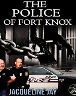 The Police of Fort Knox (Bishop of Nine Book 1) - Book Cover