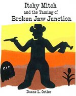 Itchy Mitch and the Taming of Broken Jaw Junction - Book Cover