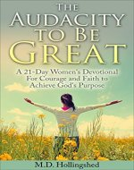 The Audacity to Be Great: A 21-Day Women's Devotional For Courage and Faith to Achieve God's Purpose - Book Cover