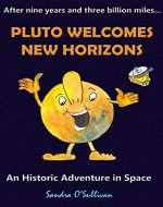 Pluto Welcomes New Horizons: An Historic Adventure in Space - Book Cover