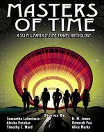 Masters of Time: A Science Fiction and Fantasy Time Travel Anthology - Book Cover