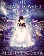The Gray Tower Trilogy: Books 1-3 - Book Cover