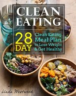 Clean Eating: 28-Day Clean Eating Meal Plan to Lose Weight & Get Healthy - Book Cover