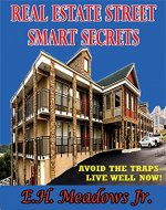 Real Estate  Street Smart Secrets: Avoid the traps--Live well now! - Book Cover