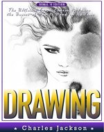 DRAWING: How To Draw Anything & Sketching - The Ultimate Crash Course to Learning the Basics of How to Draw in No Time (Drawing, How To Draw, Draw, Zentangle, ... Painting, Oil Painting, Anime, Draw Book 1) - Book Cover