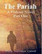 The Pariah: The Podcast Novel (The Pariah Podcast Book 1) - Book Cover
