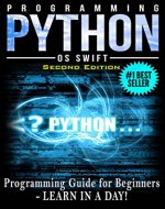 PYTHON: Python Programming: Programming Guide For Beginners: LEARN IN A DAY! (Python Programming, Javascript, App Design, PHP, SQL, Python) - Book Cover