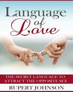 Language of Love: The Secret Language to Attract the Opposite Sex - Book Cover