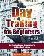 Day Trading: Day Trading for Beginners - Options Trading and Stock Trading Explained: Day Trading Basics and Day Trading Strategies (Do's and Don'ts and the Small Letters) - Book Cover