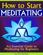 How to Start Meditating: An Essential Guide to Meditating for Beginners - Book Cover