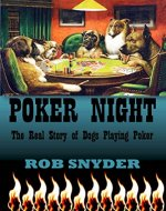 Poker Night: The Real Story of Dogs Playing Poker - Book Cover