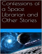 Confessions of a Space Librarian and Other Stories - Book Cover