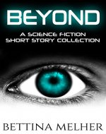 BEYOND: A Science Fiction Short Story Collection - Book Cover