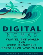 Digital Nomad - Travel The World And Work Remotely From Your Computer - Book Cover