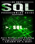 Programming: SQL: Programming Guide: Javascript and Coding: LEARN IN A DAY! (SQL, Wed Design, Java, Computer Programming, HTML, SQL, CSS) - Book Cover