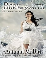 Born of Water: Elemental Magic & Epic Fantasy Adventure (The Rise of the Fifth Order Book 1) - Book Cover