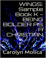 WINGS: Sample Book K - BEING BOLDER AS A CHRISTIAN - Book Cover