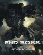 End Boss: Annihilation (Berserk Warfare Book 2) - Book Cover