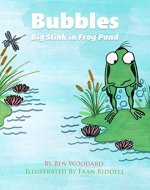 Bubbles: Big Stink In Frog Pond - Book Cover
