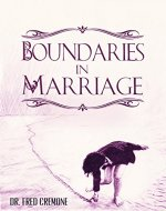 Boundaries: Boundaries in Marriage - Take Control of Your Life and Learn to Set Boundaries in Your Marriage (My Life Belongs to Me Book 2) - Book Cover