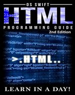 Programming: HTML: Programming Guide: Computer Programming:  LEARN IN A DAY! (PHP, Java, Web Design, Computer Programming, SQL, HTML, PHP) - Book Cover