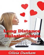 Long Distance Relationships: Learn how to keep the fire! Improve your relationship and make it last! - Book Cover