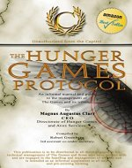 The Hunger Games Protocol: An informal manual and guide to the management of The Games and its tributes - Book Cover