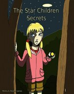 The Star Children: Secrets (Book One 1) - Book Cover